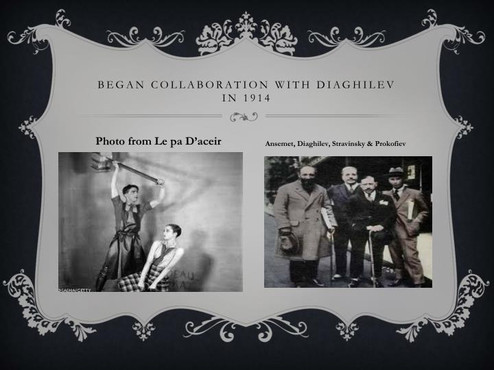 Began Collaboration with Diaghilev       in 1914