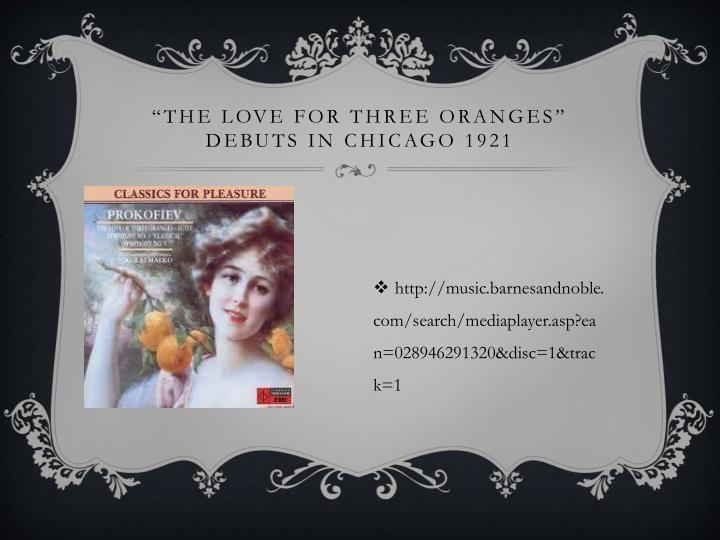 """The Love for Three Oranges"" debuts in Chicago 1921"