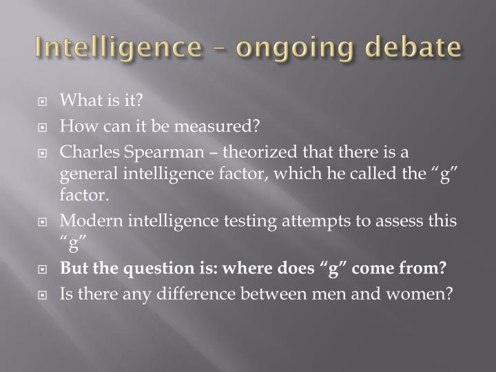 Intelligence – ongoing debate