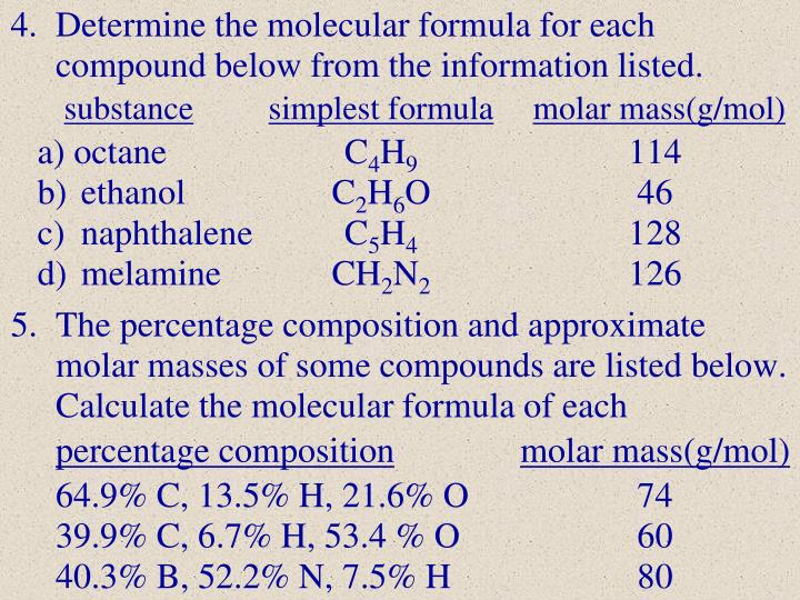 Determine the molecular formula for each compound below from the information listed.