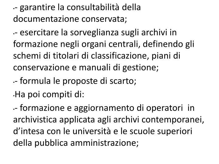 - garantire la consultabilità della documentazione conservata;