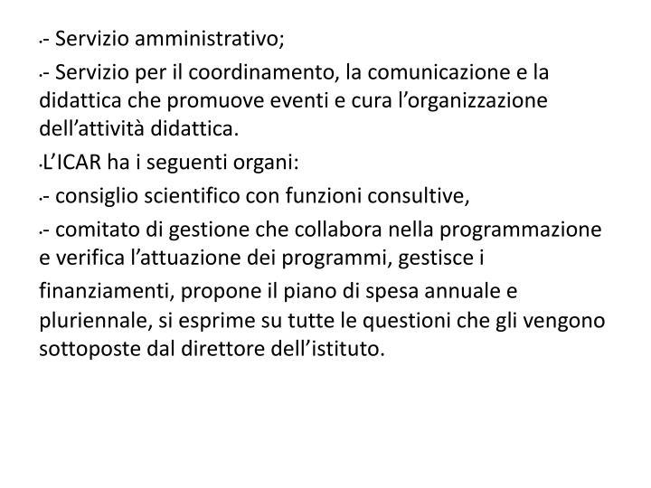 - Servizio amministrativo;