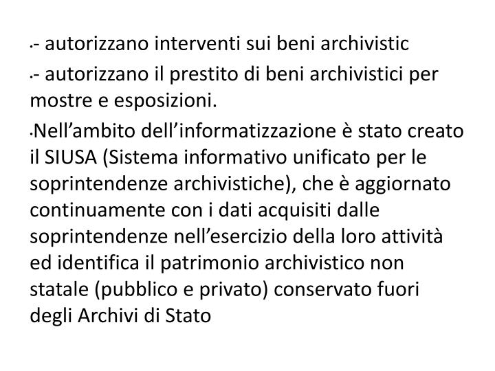 - autorizzano interventi sui beni archivistic