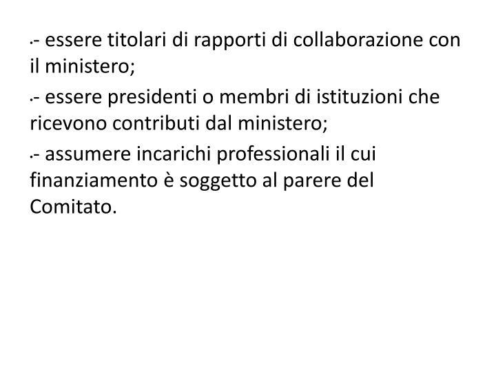 - essere titolari di rapporti di collaborazione con il ministero;