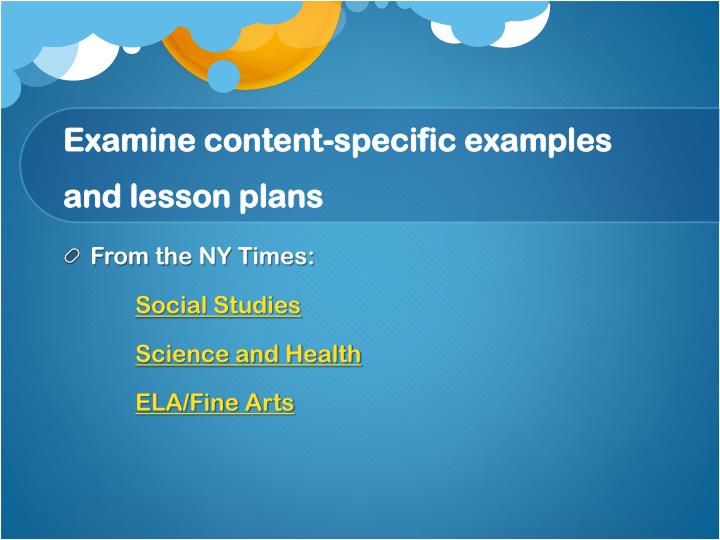Examine content-specific examples and lesson plans