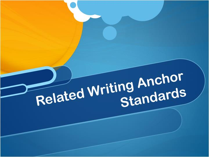 Related Writing Anchor Standards