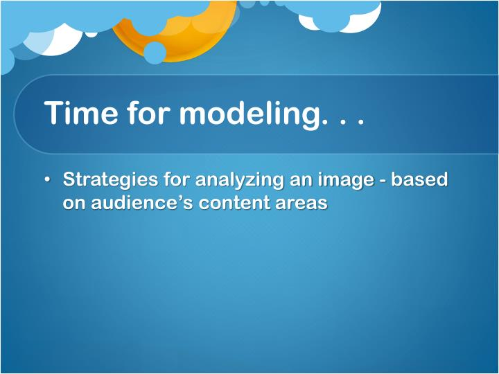 Time for modeling. . .