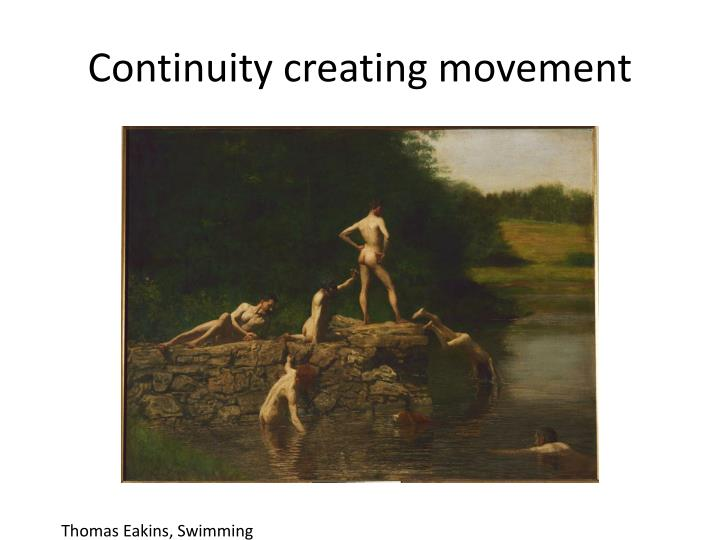 Continuity creating movement