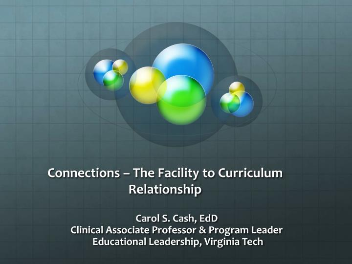 Connections the facility to curriculum relationship