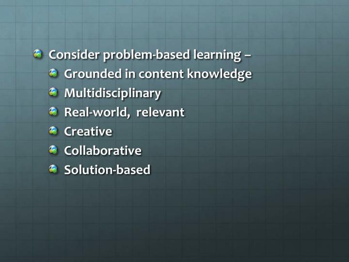 Consider problem-based