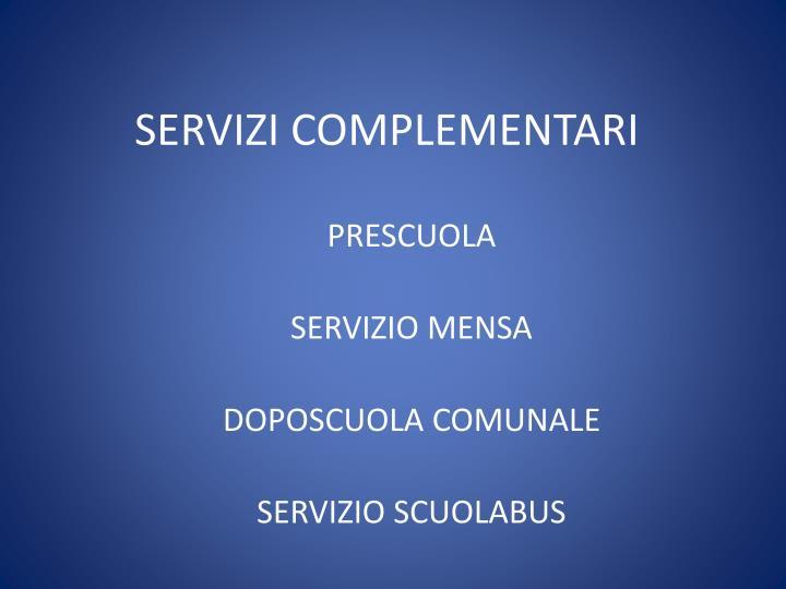 SERVIZI COMPLEMENTARI