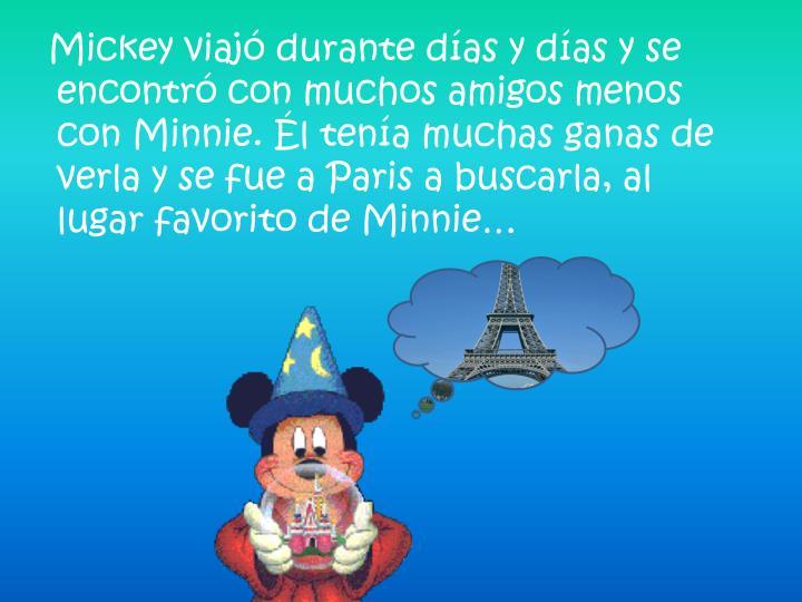 Mickey viajó durante días y días y se encontró con muchos amigos menos con