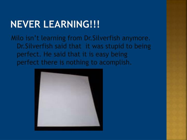 NEVER LEARNING!!!