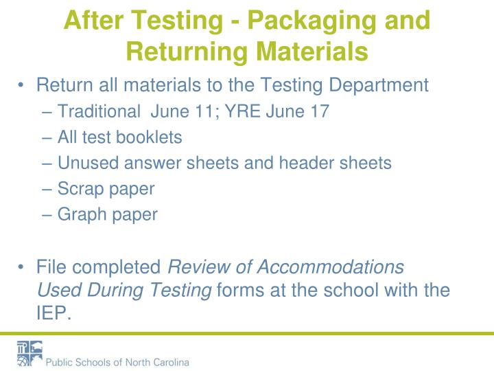 After Testing - Packaging and Returning Materials