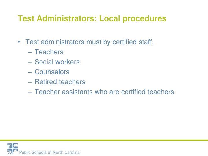 Test Administrators: Local procedures