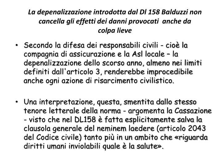 La depenalizzazione introdotta dal Dl 158 Balduzzi non cancella gli effetti dei danni provocati  anche da