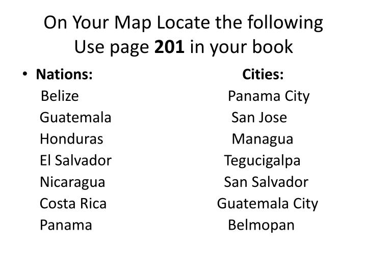 on your map locate the following use page 201 in your book