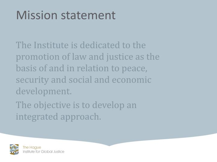 The Institute is dedicated to the promotion of law and justice as the basis of and in relation to pe...
