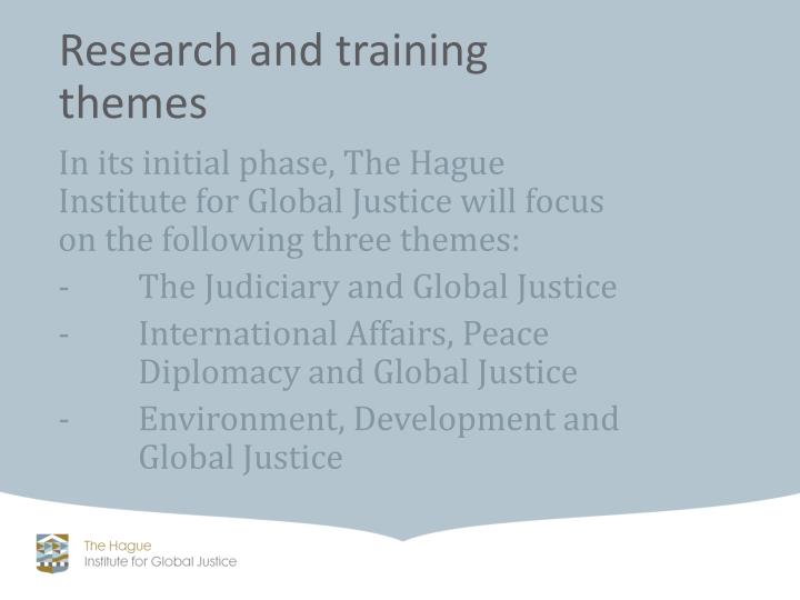 In its initial phase, The Hague Institute for Global Justice will focus on the following three themes: