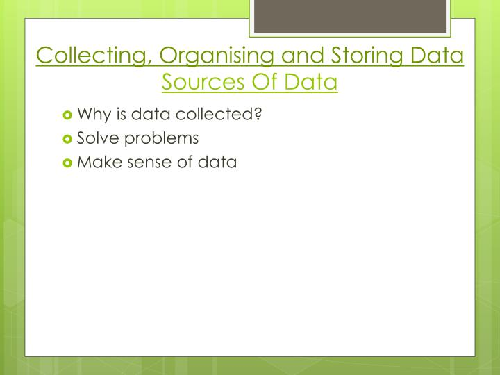 Collecting, Organising and Storing Data