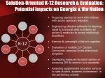 solution oriented k 12 research evaluation potential impacts on georgia the nation1