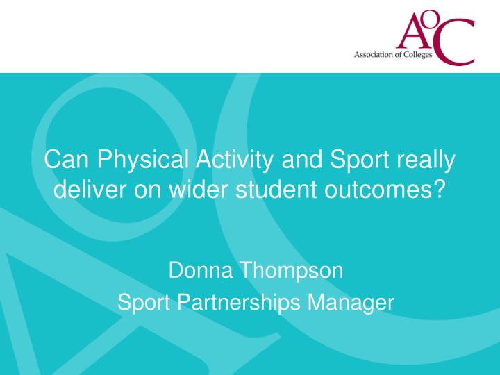can physical activity and sport really deliver on wider student outcomes