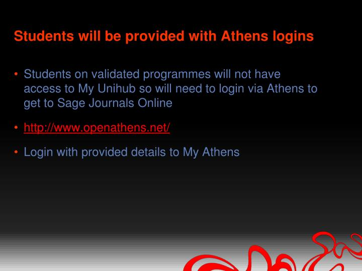 Students will be provided with Athens logins