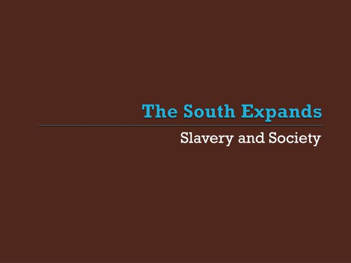 The South Expands