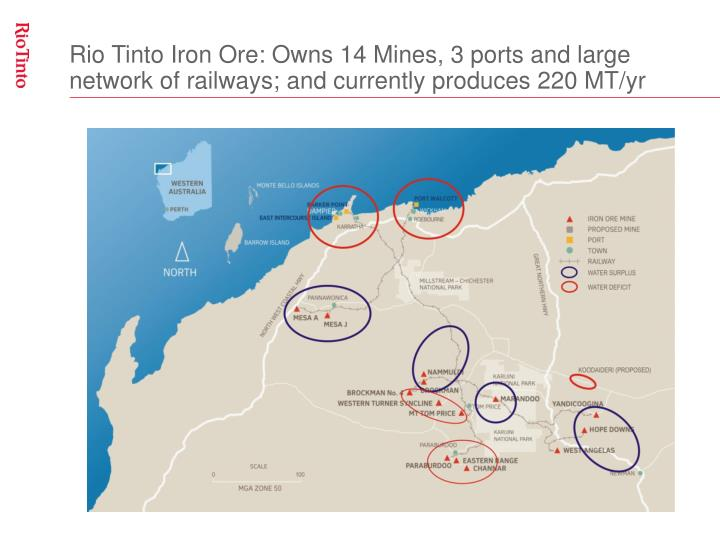 Rio Tinto Iron Ore: Owns 14 Mines, 3 ports and large network of railways; and currently produces 220...