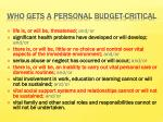 who gets a personal budget critical
