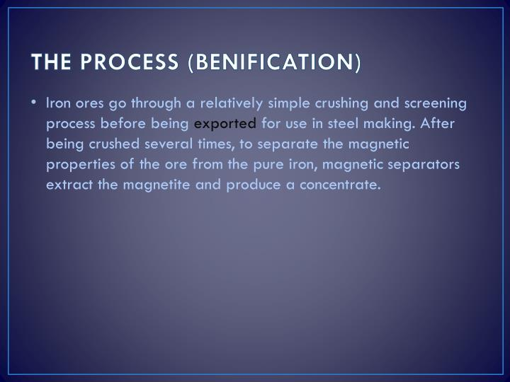 THE PROCESS (BENIFICATION)