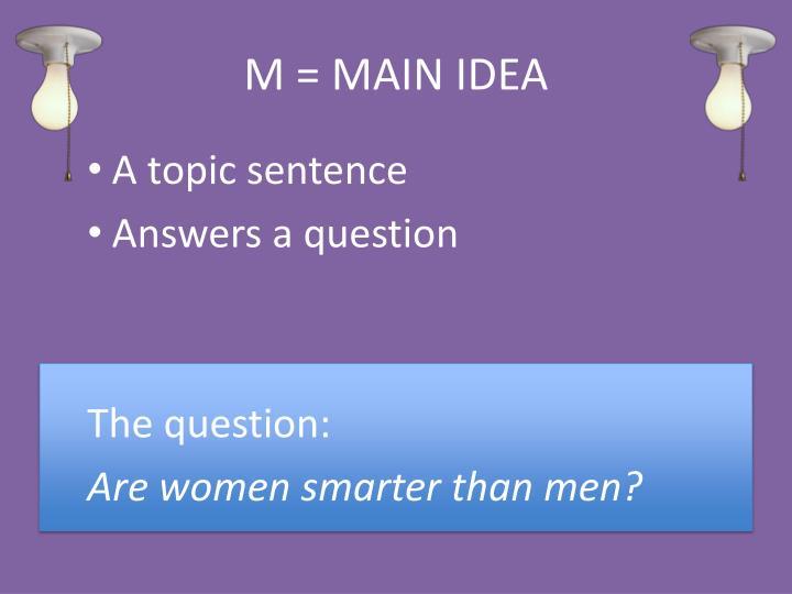 M = MAIN IDEA