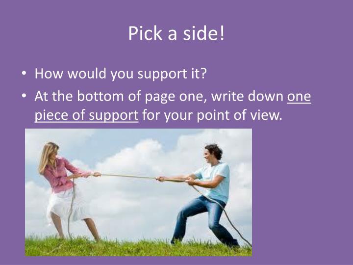 Pick a side!