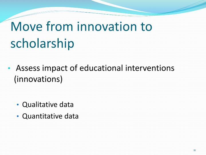 Move from innovation to scholarship