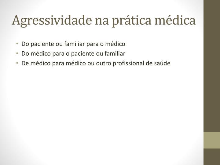 Agressividade na prática médica