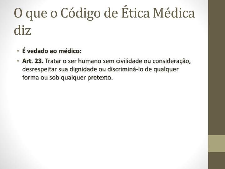O que o Código de Ética Médica diz