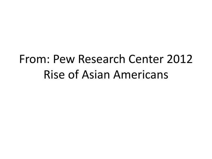 From: Pew Research Center 2012