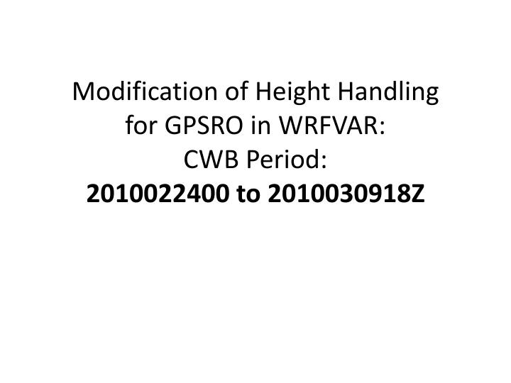 Modification of height handling for gpsro in wrfvar cwb period 2010022400 to 2010030918z