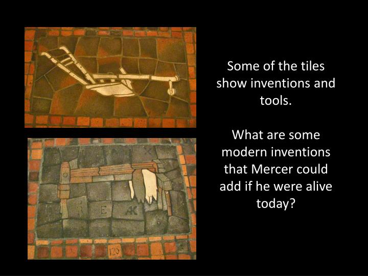 Some of the tiles show inventions and tools.