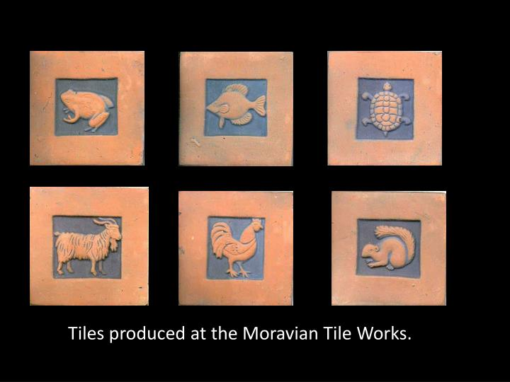 Tiles produced at the Moravian Tile Works.