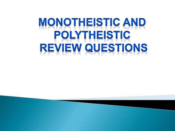 MONOTHEISTIC AND
