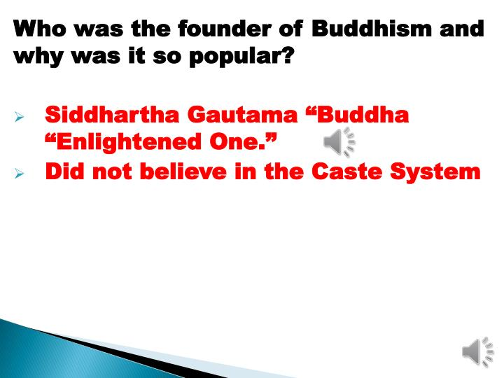 Who was the founder of Buddhism and why was it so popular?