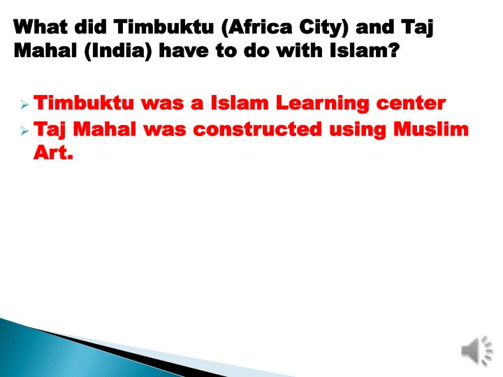 What did Timbuktu (Africa City) and Taj Mahal (India) have to do with Islam?