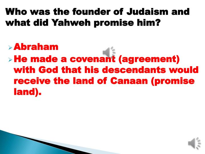 Who was the founder of Judaism and what did Yahweh promise him?