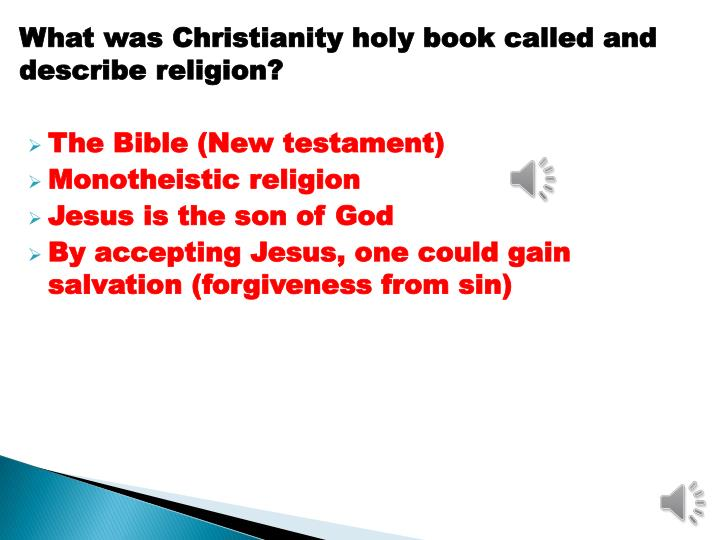 What was Christianity holy book called and describe religion?