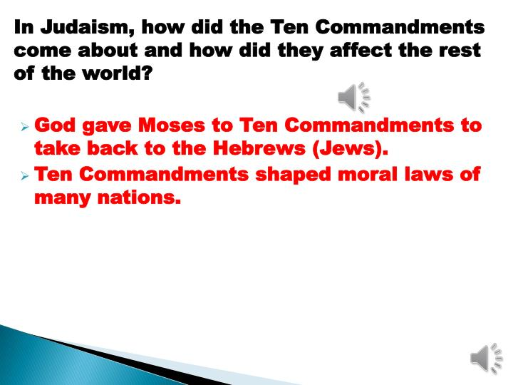 In Judaism, how did the Ten Commandments come about and how did they affect the rest of the world?