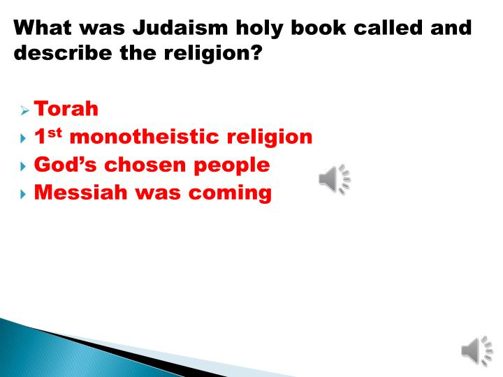 What was Judaism holy book called and describe the religion?