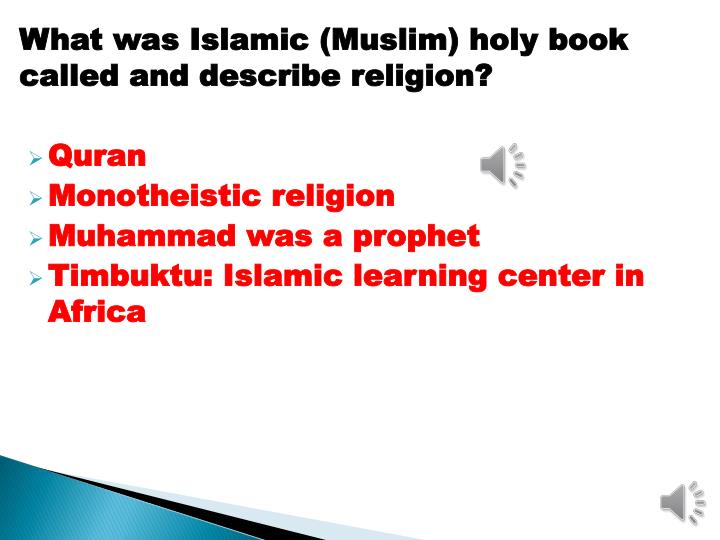 What was Islamic (Muslim) holy book called and describe religion?