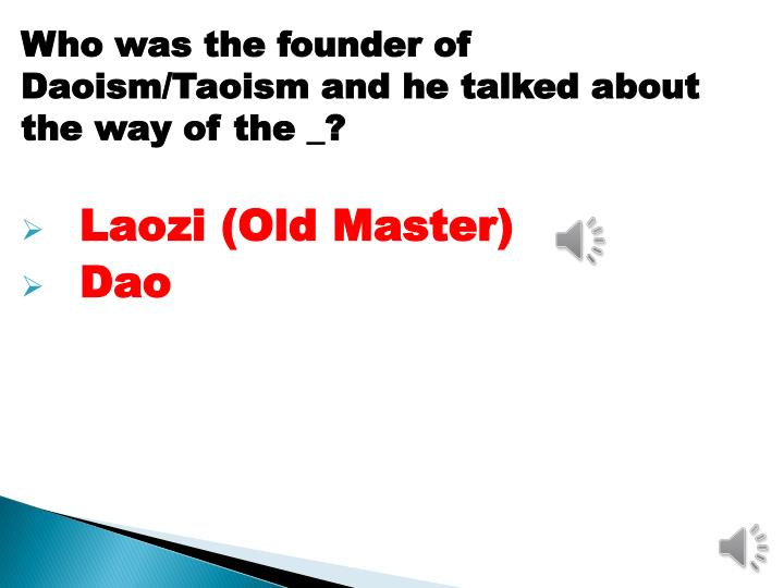 Who was the founder of Daoism/Taoism and he talked about the way of the _?