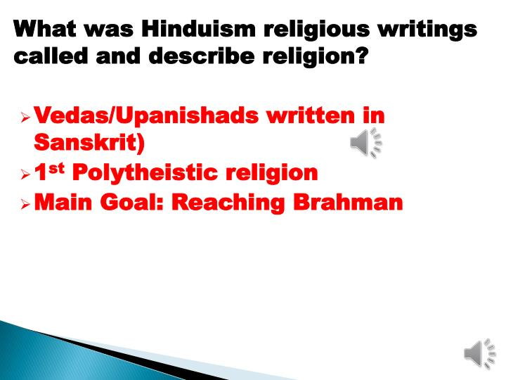 What was Hinduism religious writings called and describe religion?